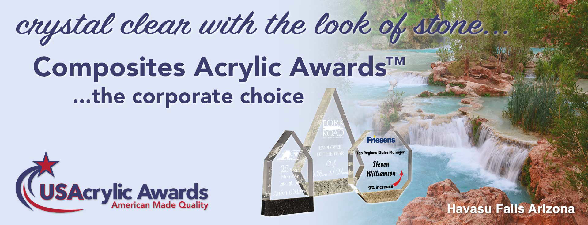 Blue green water flowing over Havasu Falls Arizona with Composites™ Acrylic Awards displayed with words — Crystal clear with the look of stone...